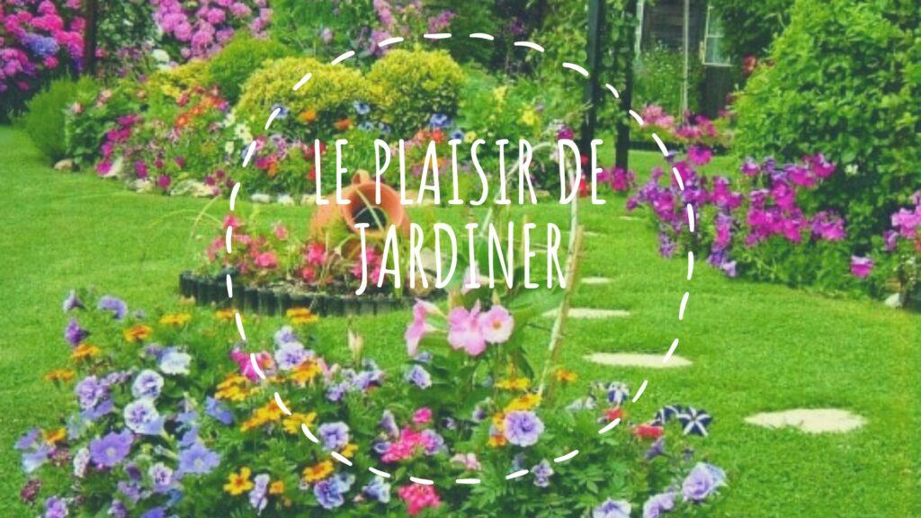 le plaisir de jardiner
